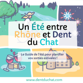 Summer animations between Rhône and Dent du Chat!